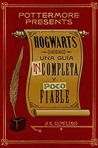 Hogwarts: una guía incompleta y poco fiable par J.K. Rowling