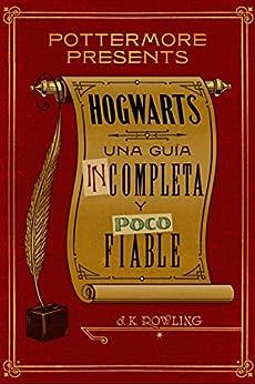 Hogwarts: una guía incompleta y poco fiable (Pottermore