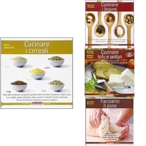 Selezione cucina naturale: Cucinare i cereali + Cucinare i legumi + Cucinare tofu & seitan + Facciamo Il Pane