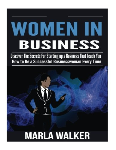 women-in-business-discover-the-secrets-for-starting-up-a-business-that-teach-you-how-to-be-a-success