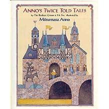 Anno's Twice Told Tales by Mitsumasa Anno (1993-05-26)