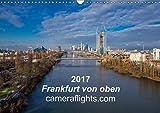 Frankfurt von oben (Wandkalender 2017 DIN A3 quer): Innovative Luftaufnahmen von Frankfurt am Main (Monatskalender, 14 S