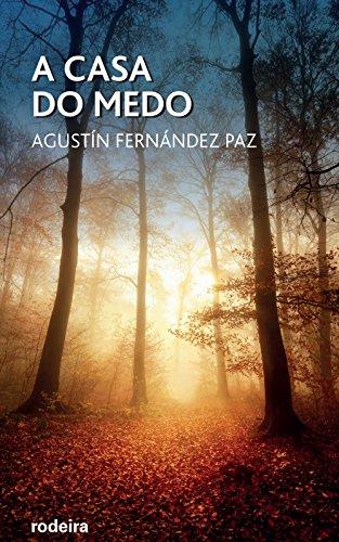 A Casa do Medo (Periscopio) por Agustín Fernandez Paz