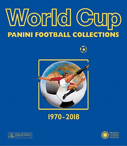 World Cup 1970-2018 : Panini Football Collections par Panini