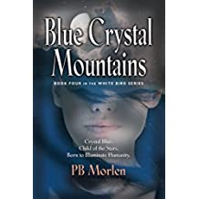 Blue Crystal Mountains - Book Four in the White Bird Series (English Edition)