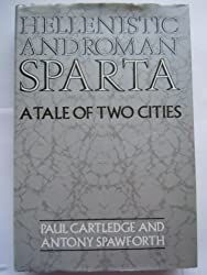 Hellenistic and Roman Sparta : a tale of two cities by Paul Cartledge (1992-08-01)