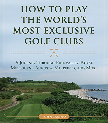 how-to-play-the-worlds-most-exclusive-golf-clubs