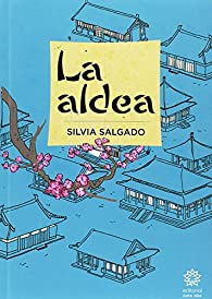 La aldea par Silvia Salgado Sevillano