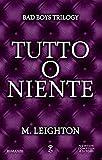 Tutto o niente (Bad Boys Trilogy Vol. 3)