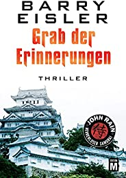 Grab der Erinnerungen (John Rain - herrenloser Samurai 4)