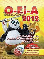 O-Ei-A Preisführer 2012 - limitierte Sammler-Edition: Überraschungsei- und Sammelfiguren Preisführer