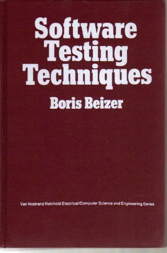 Software Testing Techniques (Van Nostrand Reinhold electrical/computer science and engineering series) by Boris Beizer (1983) Hardcover