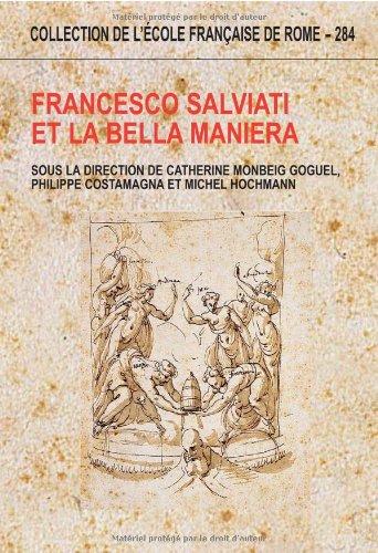 Francesco Salviati et la bella maniera : Actes des colloques de Rome et de Paris (1998)
