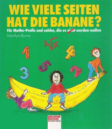 Wie viele Seiten hat die Banane?. Für Mathe Profis und solche, die es (nicht) werden wollen (Banane Hat)