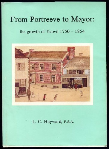 FROM PORTREEVE TO MAYOR: THE GROWTH OF YEOVIL