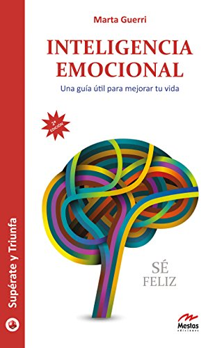 Inteligencia emocional: Una guía útil para mejorar tu vida (Supérate y triunfa nº 24) por Marta Guerri