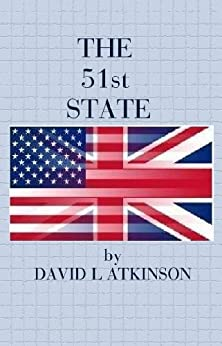 The 51st State (The Steele Novels Book 2) by [Atkinson, David L]
