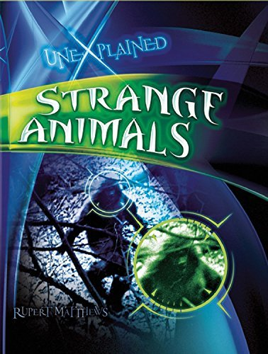 Strange Animals (Unexplained (QEB)) by Rupert Matthews (2011-01-06)