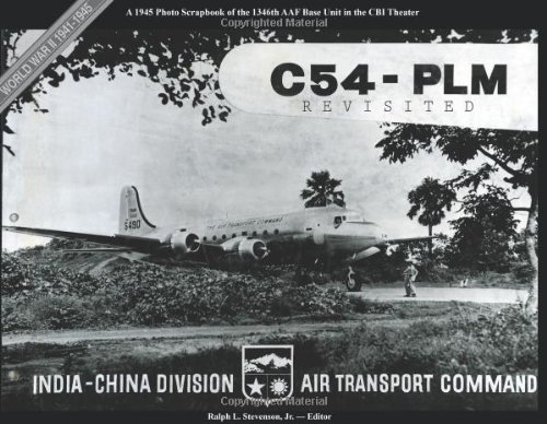 C54-Plm Revisited: A 1945 Photo Scrapbook of the 1346th Aaf Base Unit in the Cbi Theater