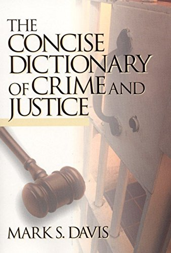[The Concise Dictionary of Crime and Justice] (By: Mark Davis) [published: July, 2002]