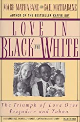 Love in Black and White: The Triumph of Love Over Prejudice and Taboo (Books by Mark Mathabane Book 3) (English Edition)