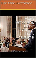 Hunt Terrorists, Don't Witch-hunt Muslims