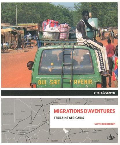 Migrations d'aventures : Terrains africains par Sylvie Bredeloup