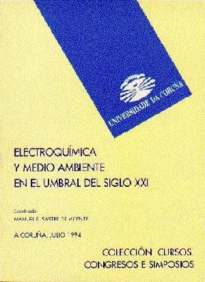 Electroquímica y medio ambiente en el umbral del siglo XXI (Cursos, congresos, simposios)