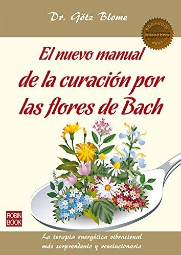 El nuevo manual de la curación por las flores de Bach (Masterclass) - 9788499173719 por Götz Dr. Blome