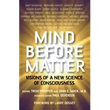 Mind Before Matter: Visions of a New Science of Consciousness