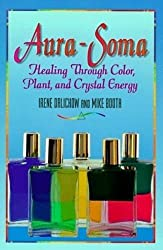 Aura-Soma: Healing Through Color, Plant and Crystal Energy by Irene Dalichow (2004-07-01)