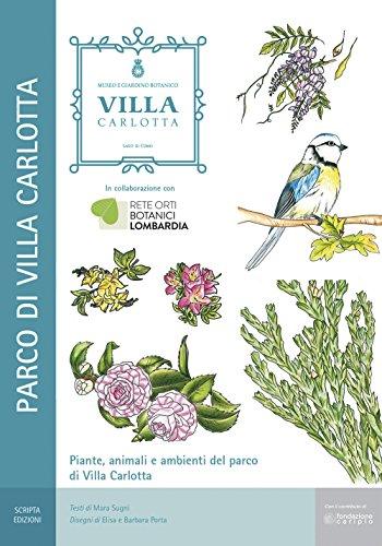 Piante, animali e ambienti del parco di Villa Carlotta. Il Museo Giardino Botanico di Villa Carlotta a Tremezzo (Como) por Mara Sugni