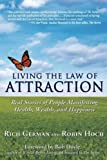 (Living the Law of Attraction: Real Stories of People Manifesting Health, Wealth, and Happiness) By German, Rich (Author) paperback on (10 , 2011)