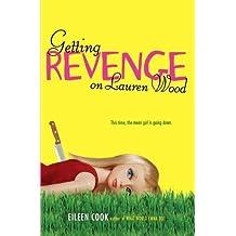 Getting Revenge on Lauren Wood by Eileen Cook (2010-09-21)