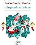 Tutorial: Näh dir deine eigene Meerjungfrau Calypso: Ein spannendes Kapitel aus der...