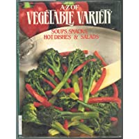 A-Z of Vegetable Variety/Soups Snacks Hot Dishes and Salads