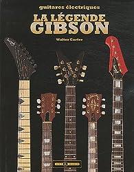 La légende Gibson : Guitares légendaires