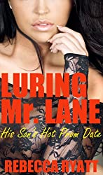 Luring Mr Lane - His Son's Hot Prom Date:Younger Woman With An Older Man