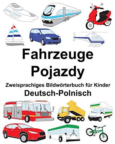 Deutsch-Polnisch Fahrzeuge/Pojazdy Zweisprachiges Bildwörterbuch für Kinder (FreeBilingualBooks.com)