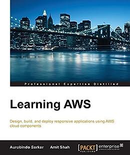 Learning AWS by [Sarkar,  Aurobindo, Shah,  Amit]