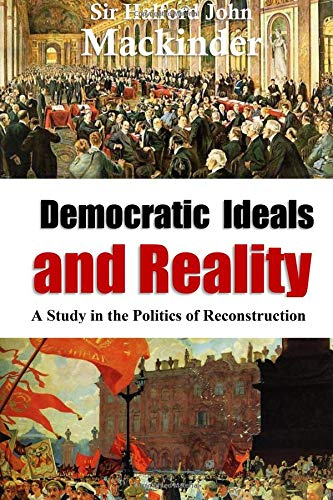 Democratic Ideals and Reality: A Study in the Politics of Reconstruction