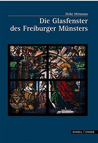Die Glasfenster des Freiburger Münsters (Große Kunstführer/Große Kunstführer/Kirchen und Klöster, Band 219)