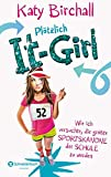 Plötzlich It-Girl - Wie ich versuchte, die größte Sportskanone der Schule zu werden - Katy Birchall