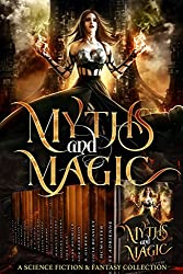 Myths and Magic: a Limited Edition Collection of Science Fiction and Fantasy (English Edition)