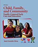 Child, Family, and Community:Family-Centered Early Care and Education