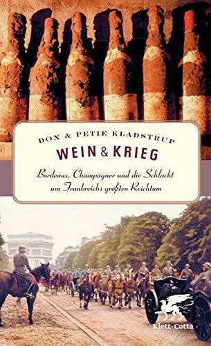Wein & Krieg: Bordeaux, Champagner und die Schlacht um Frankreichs größten Reichtum Wirtschaft, Getränke