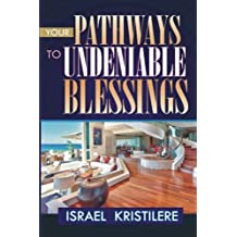 Pathways to Undeniable Blessings