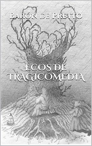 Ecos de Tragicomedia por Barón de Pretto