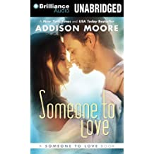 Someone to Love by Addison Moore (2013-10-29)
