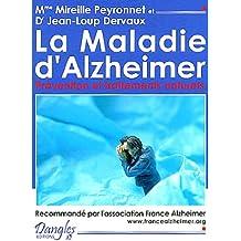 La maladie d'Alzheimer :  Prevention et Traitements naturels, Recommande par l' Association France Alzeimer